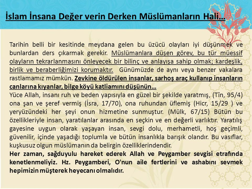 İslam İnsana Değer verin Derken Müslümanların Hali…