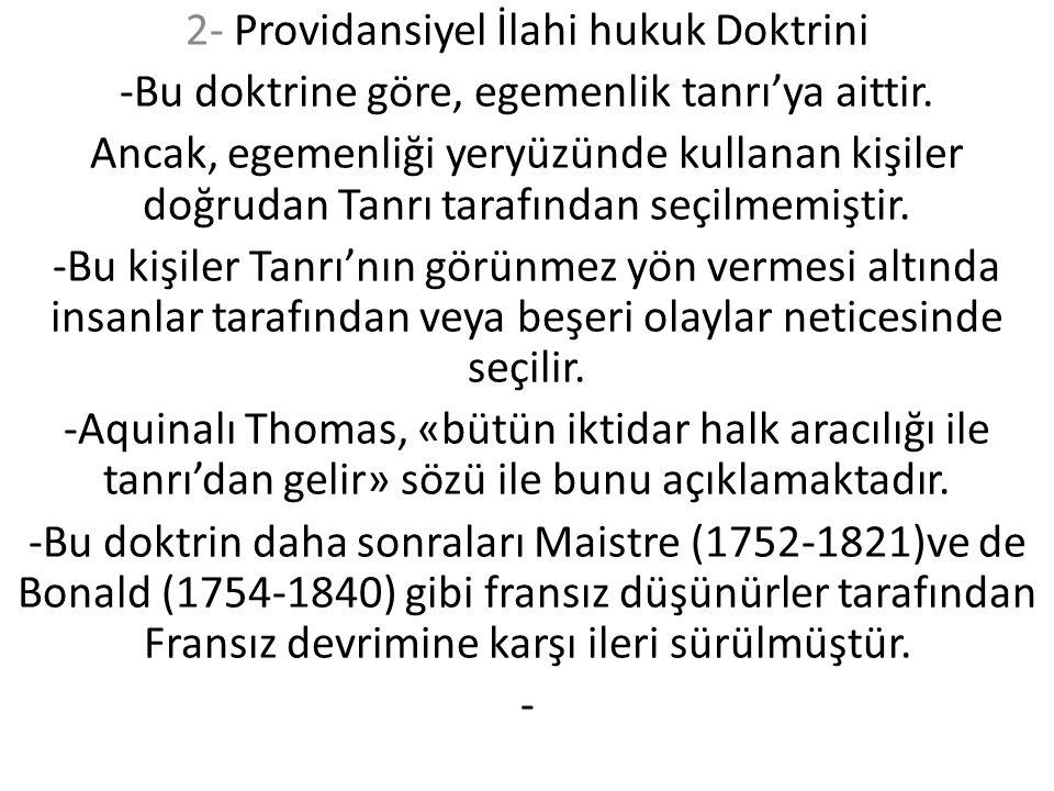 2- Providansiyel İlahi hukuk Doktrini