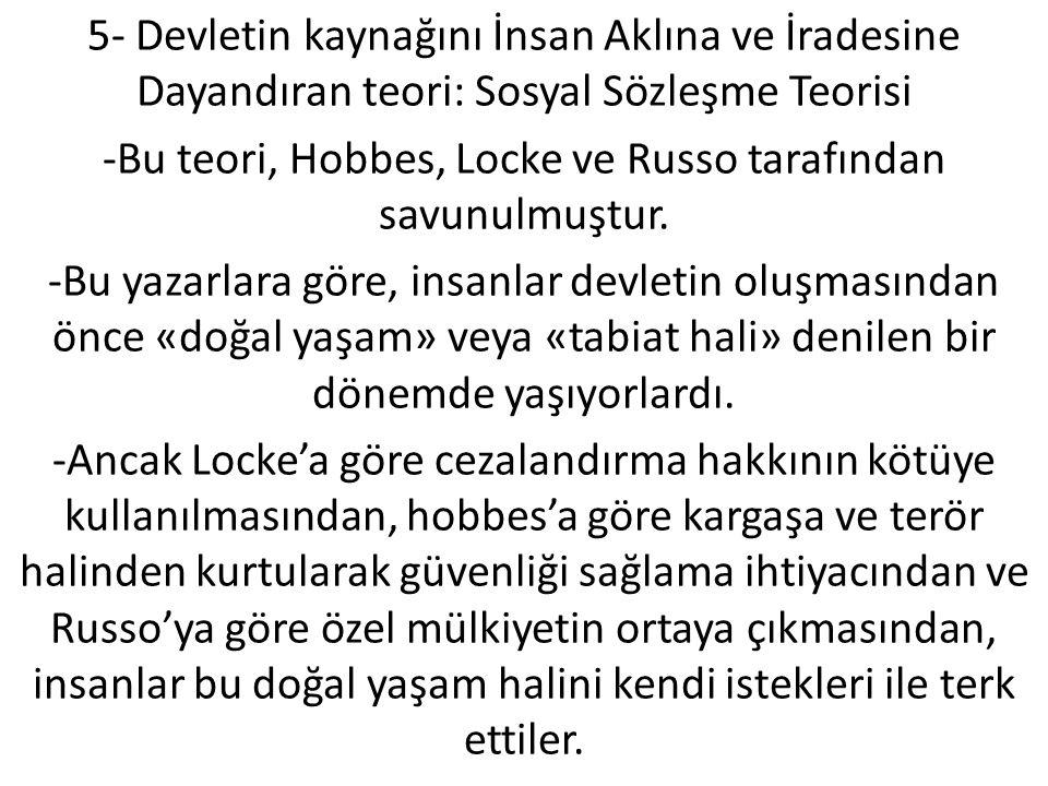 -Bu teori, Hobbes, Locke ve Russo tarafından savunulmuştur.