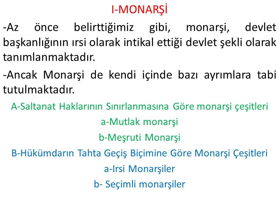 -Ancak Monarşi de kendi içinde bazı ayrımlara tabi tutulmaktadır.