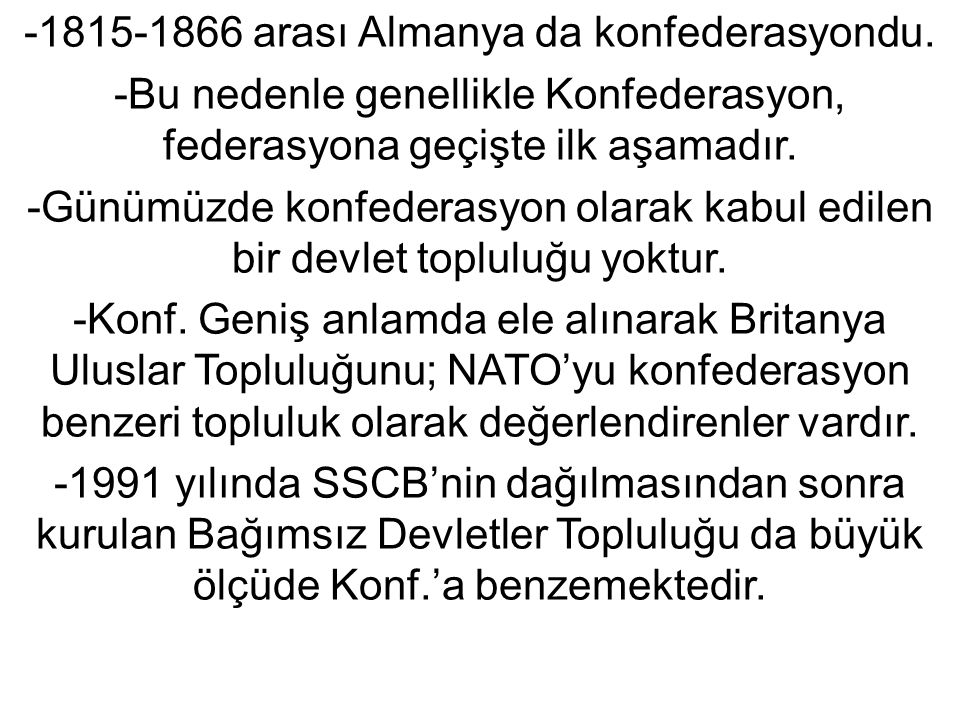 -1815-1866 arası Almanya da konfederasyondu.