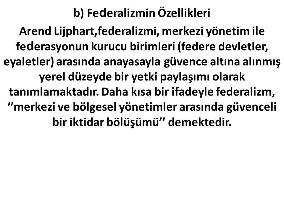 b) Federalizmin Özellikleri