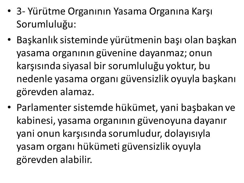 3- Yürütme Organının Yasama Organına Karşı Sorumluluğu: