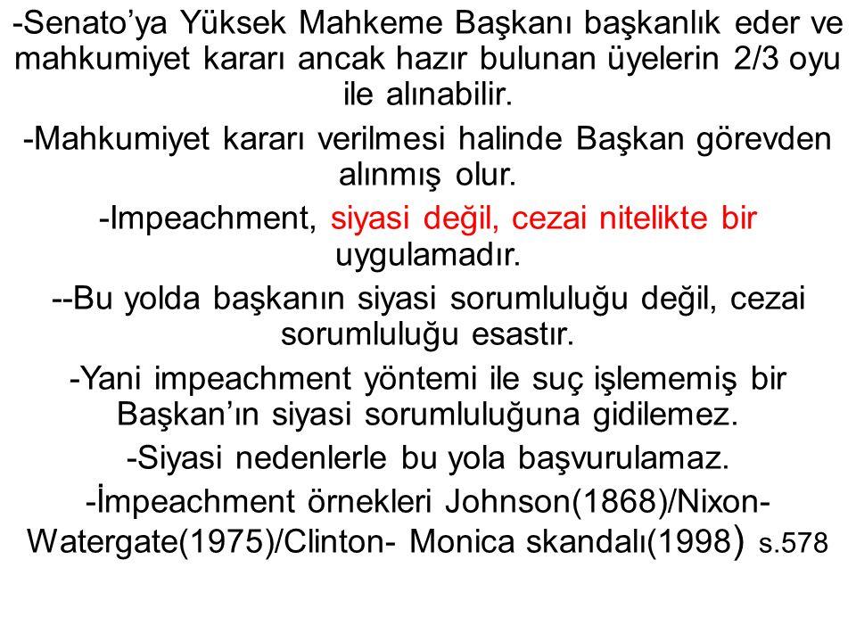 -Mahkumiyet kararı verilmesi halinde Başkan görevden alınmış olur.
