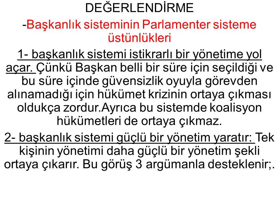 -Başkanlık sisteminin Parlamenter sisteme üstünlükleri