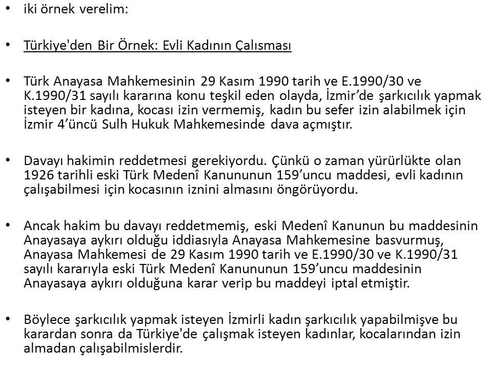 iki örnek verelim: Türkiye den Bir Örnek: Evli Kadının Çalısması.
