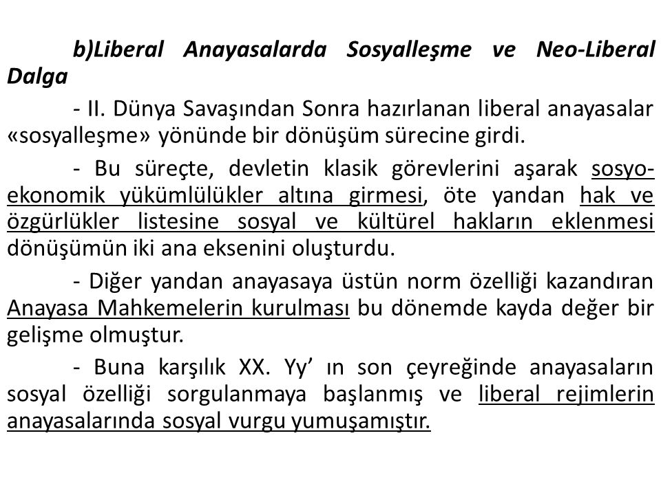 b)Liberal Anayasalarda Sosyalleşme ve Neo-Liberal Dalga