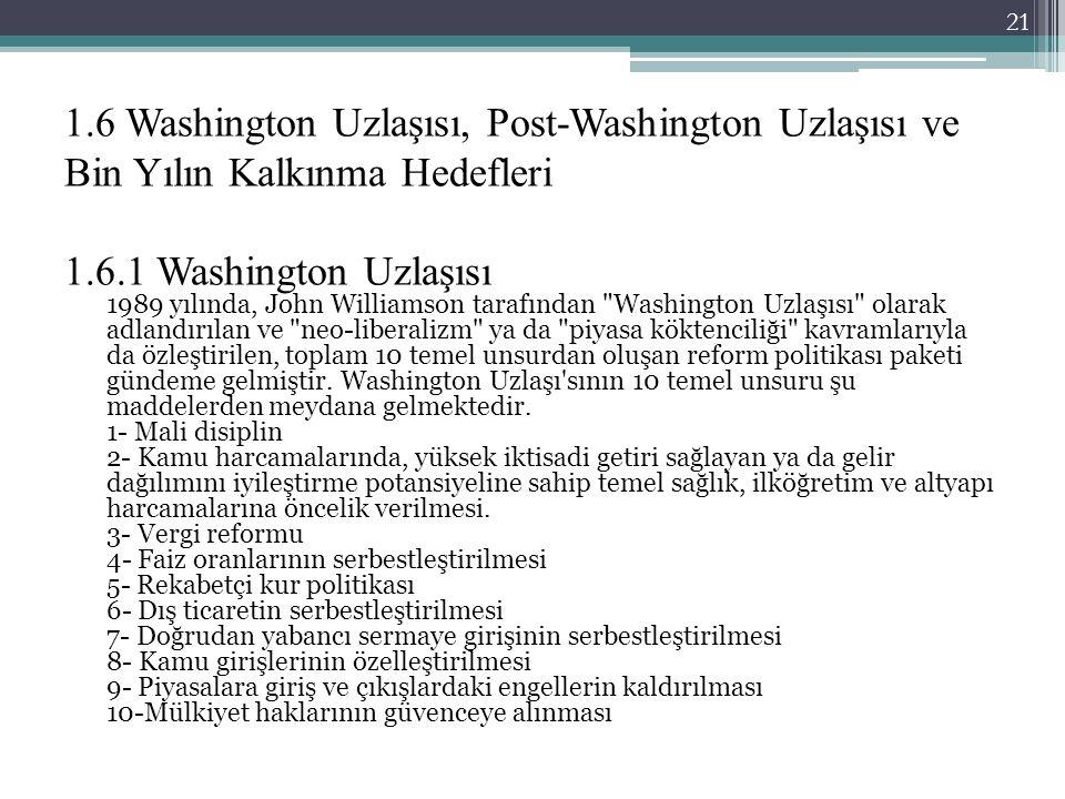 1.6 Washington Uzlaşısı, Post-Washington Uzlaşısı ve Bin Yılın Kalkınma Hedefleri 1.6.1 Washington Uzlaşısı