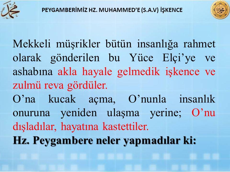 PEYGAMBERİMİZ HZ. MUHAMMED'E (S.A.V) İŞKENCE