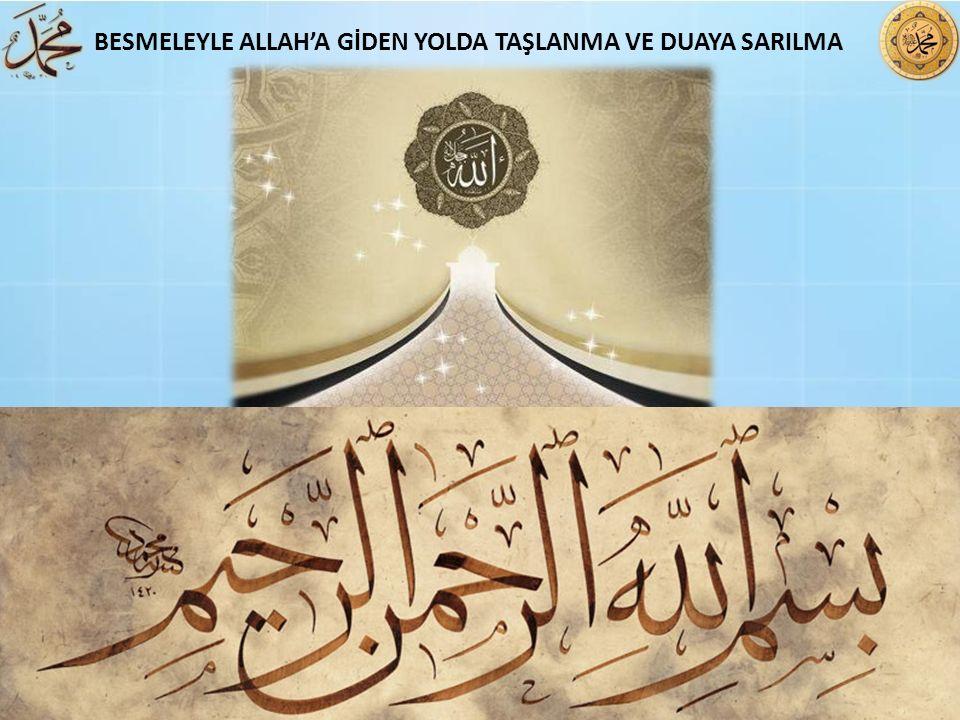 BESMELEYLE ALLAH'A GİDEN YOLDA TAŞLANMA VE DUAYA SARILMA
