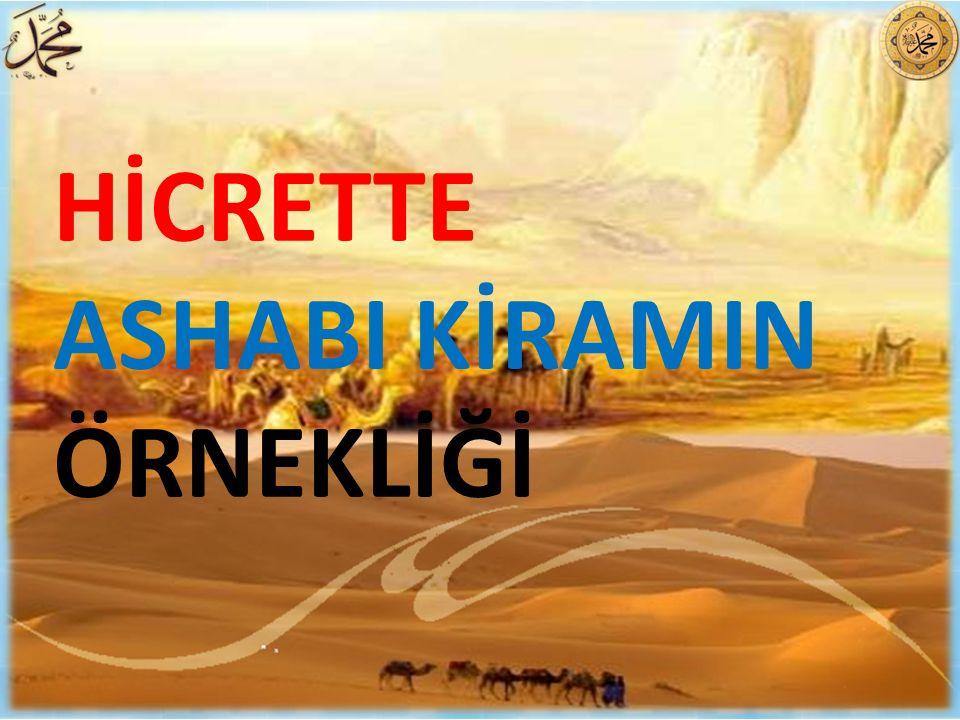 HİCRETTE ASHABI KİRAMIN ÖRNEKLİĞİ