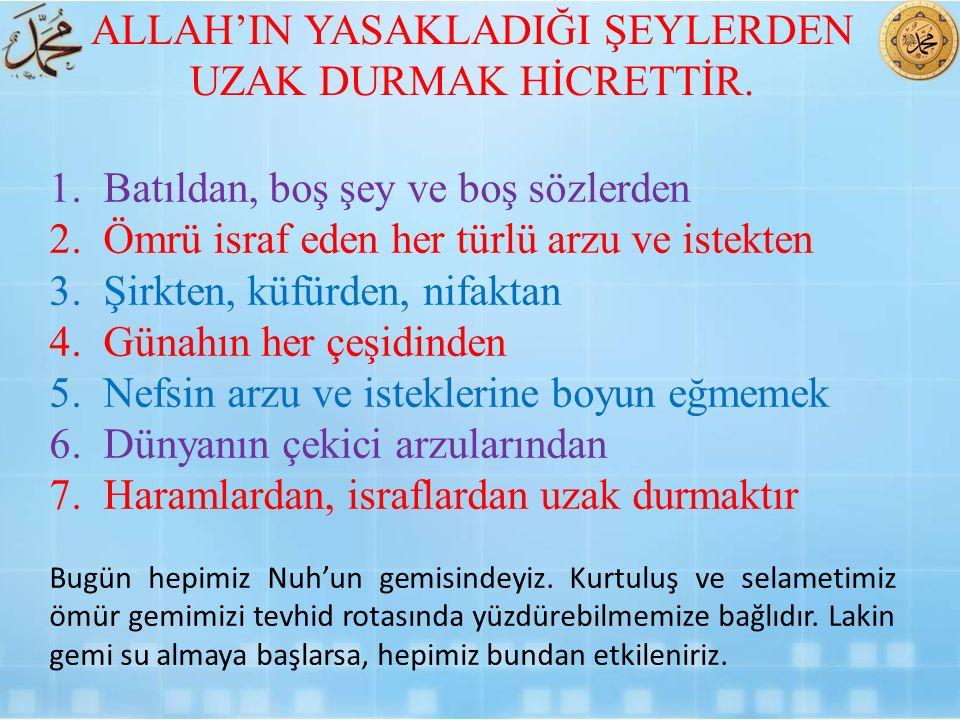 ALLAH'IN YASAKLADIĞI ŞEYLERDEN UZAK DURMAK HİCRETTİR.