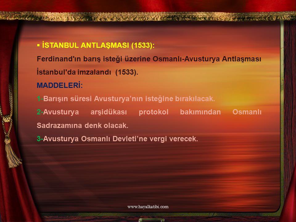 İSTANBUL ANTLAŞMASI (1533):
