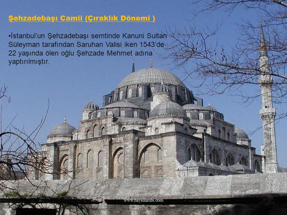 Şehzadebaşı Camii (Çıraklık Dönemi )