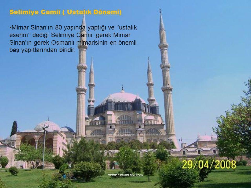 Selimiye Camii ( Ustalık Dönemi)