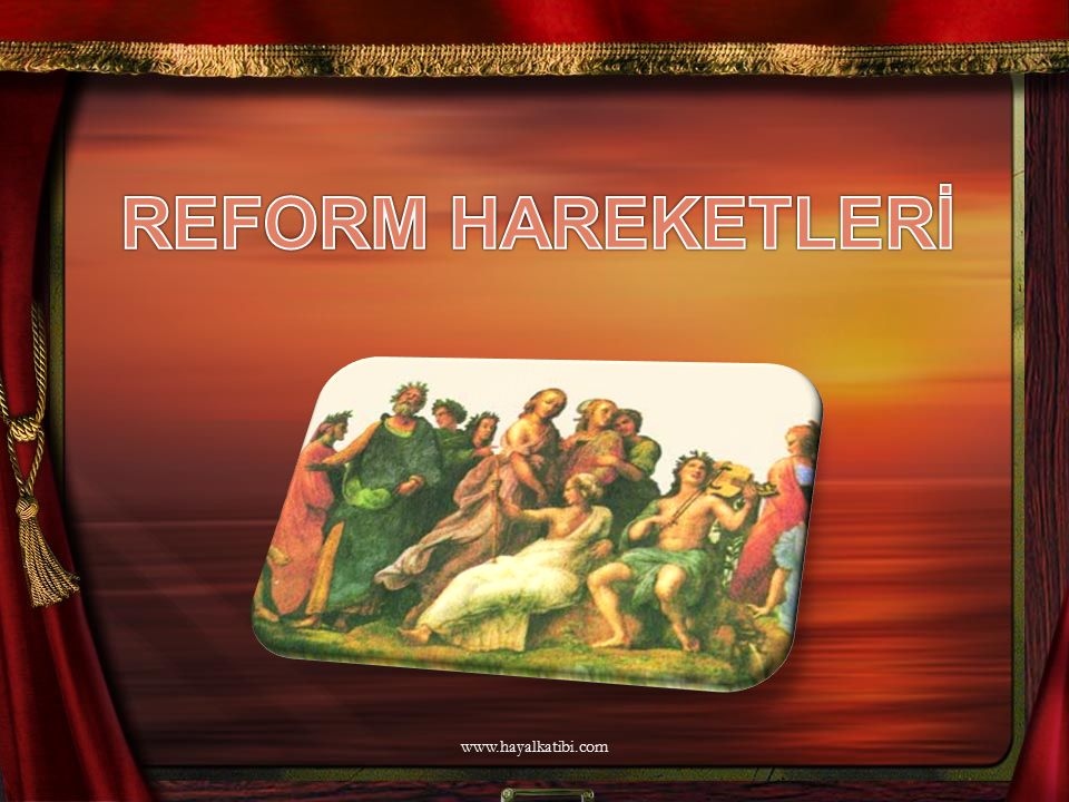 REFORM HAREKETLERİ www.hayalkatibi.com