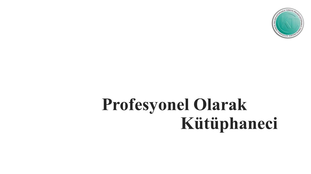 Profesyonel Olarak Kütüphaneci