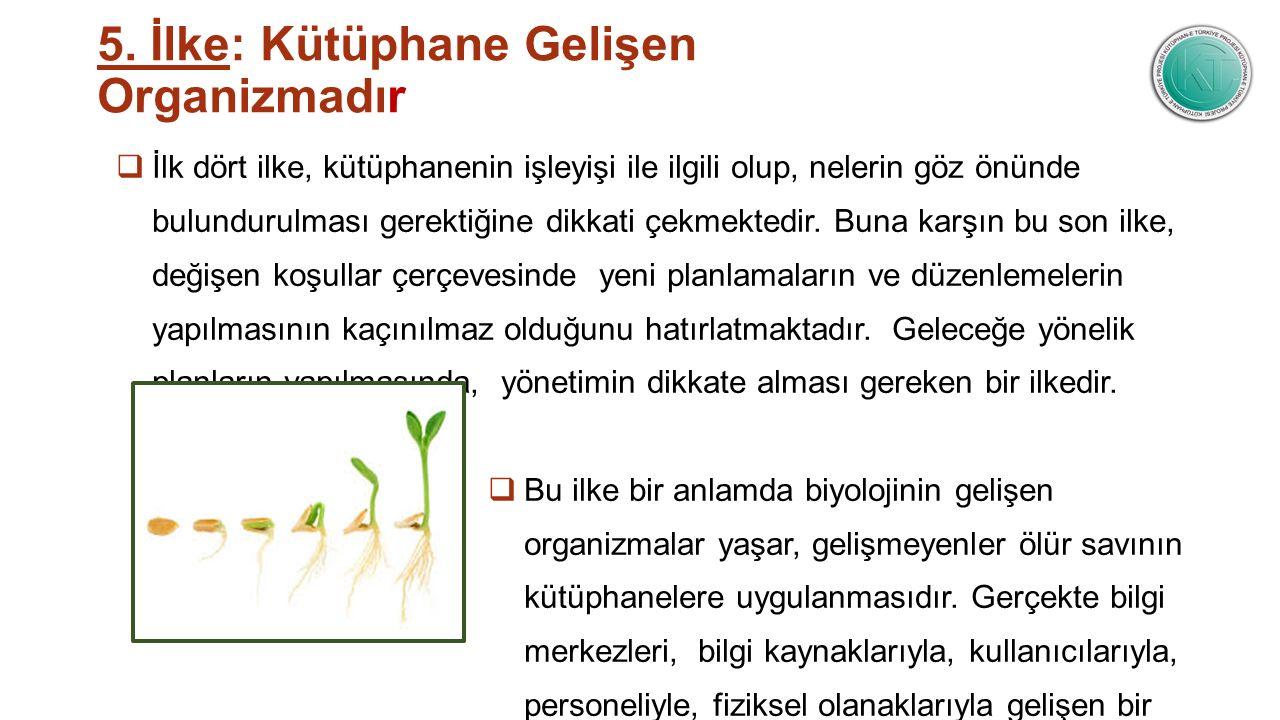 5. İlke: Kütüphane Gelişen Organizmadır
