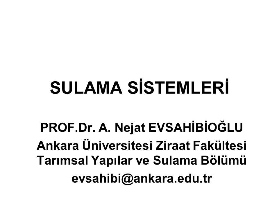 SULAMA SİSTEMLERİ PROF.Dr. A. Nejat EVSAHİBİOĞLU
