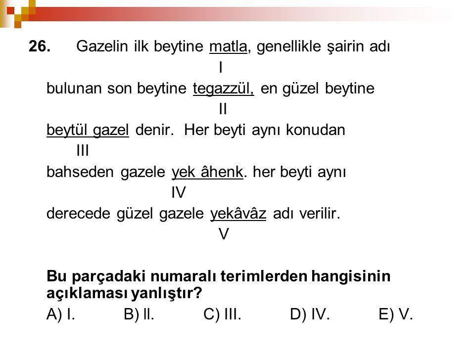 26. Gazelin ilk beytine matla, genellikle şairin adı