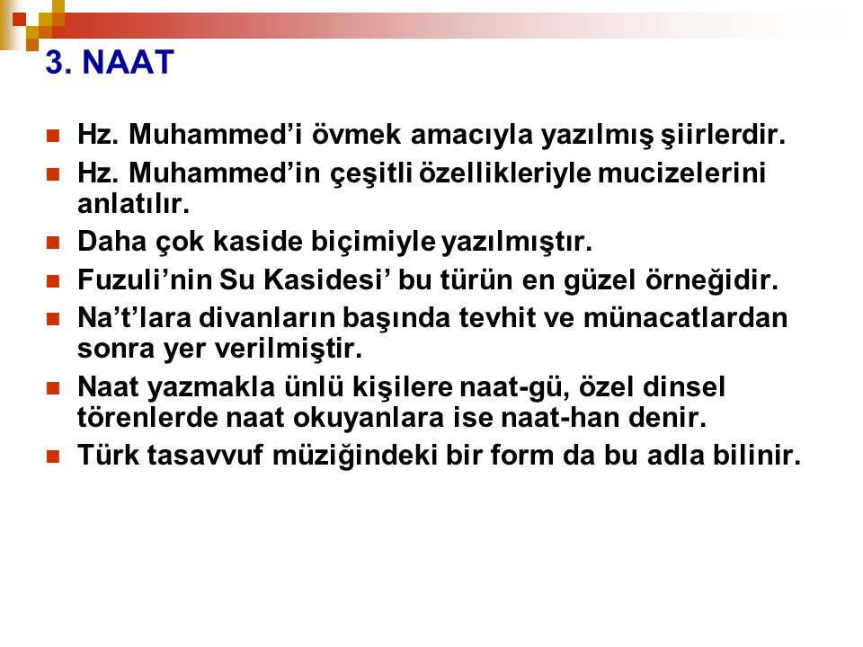 3. NAAT Hz. Muhammed'i övmek amacıyla yazılmış şiirlerdir.
