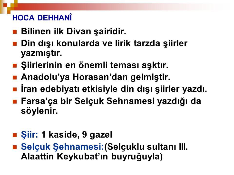 Bilinen ilk Divan şairidir.