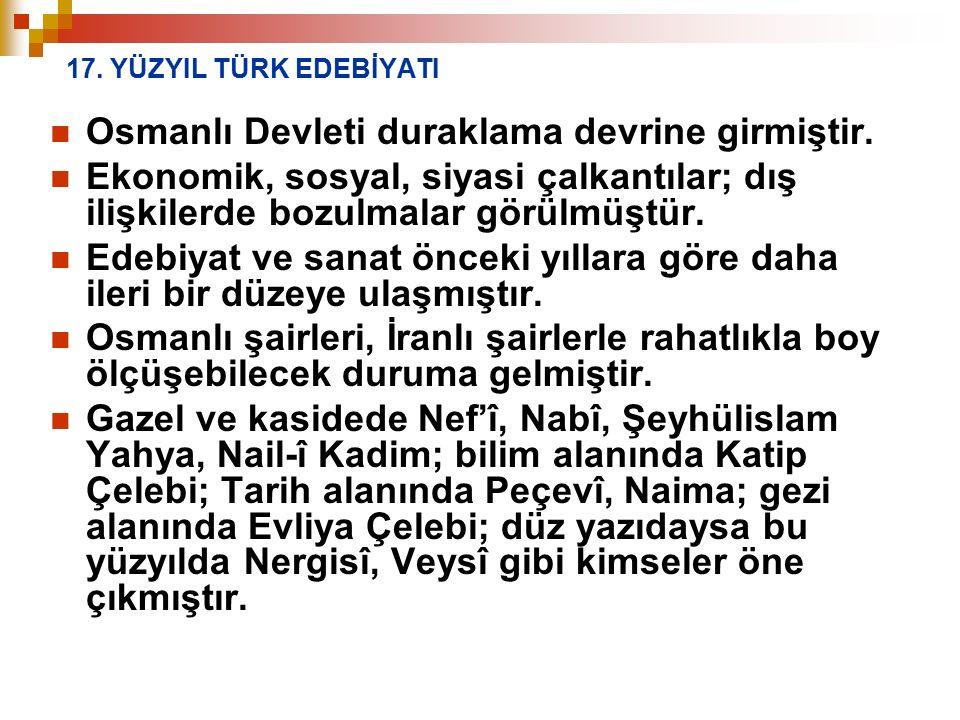 Osmanlı Devleti duraklama devrine girmiştir.