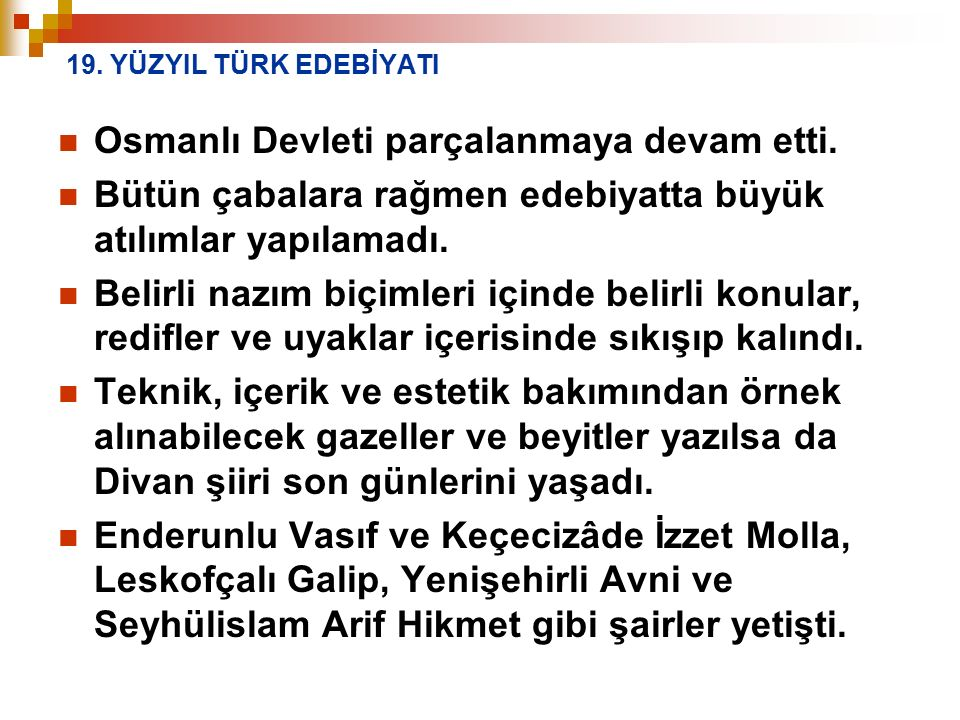 Osmanlı Devleti parçalanmaya devam etti.