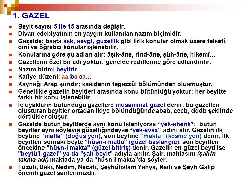 1. GAZEL Beyit sayısı 5 ile 15 arasında değişir.