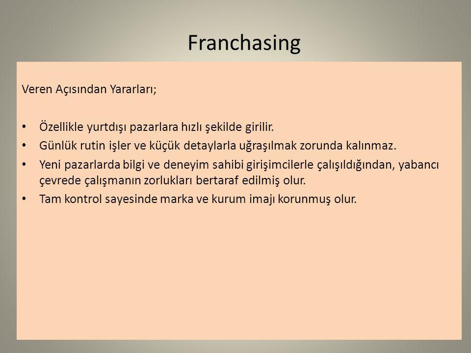 Franchasing Veren Açısından Yararları;