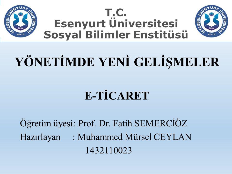 YÖNETİMDE YENİ GELİŞMELER E-TİCARET