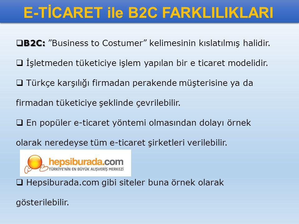 E-TİCARET ile B2C FARKLILIKLARI