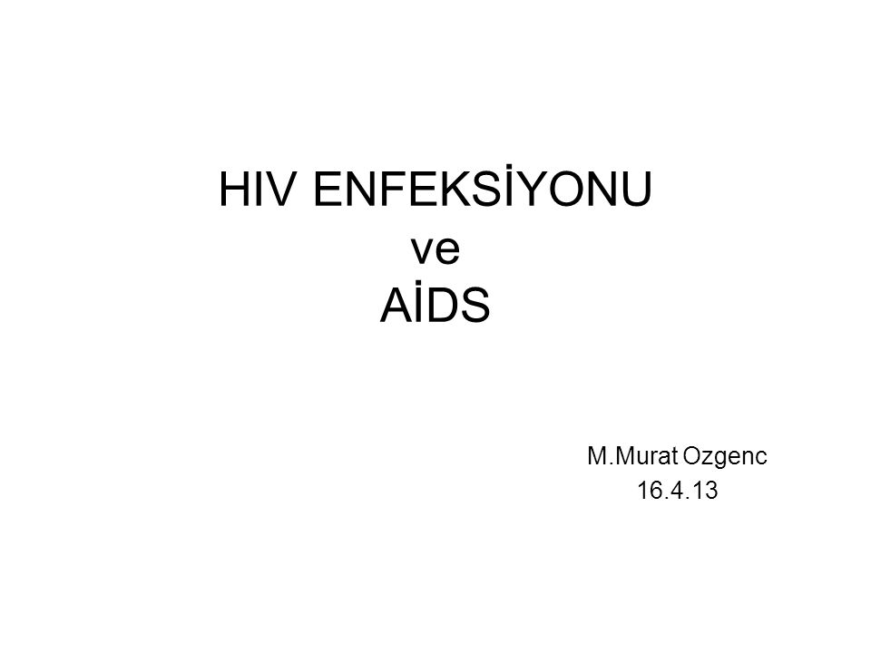 HIV ENFEKSİYONU ve AİDS