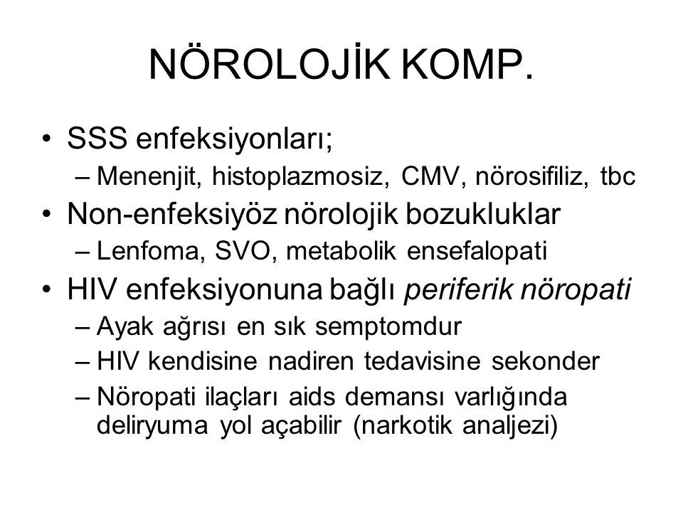 NÖROLOJİK KOMP. SSS enfeksiyonları;