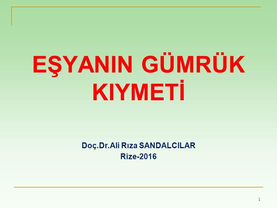 EŞYANIN GÜMRÜK KIYMETİ Doç.Dr.Ali Rıza SANDALCILAR