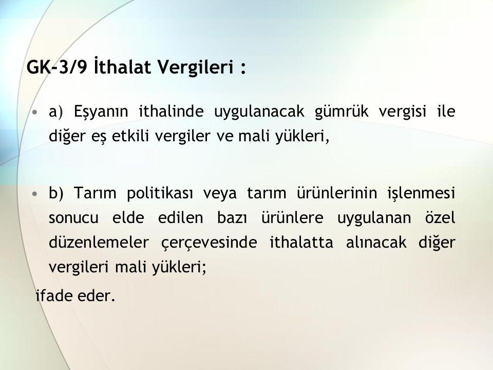 GK-3/9 İthalat Vergileri :
