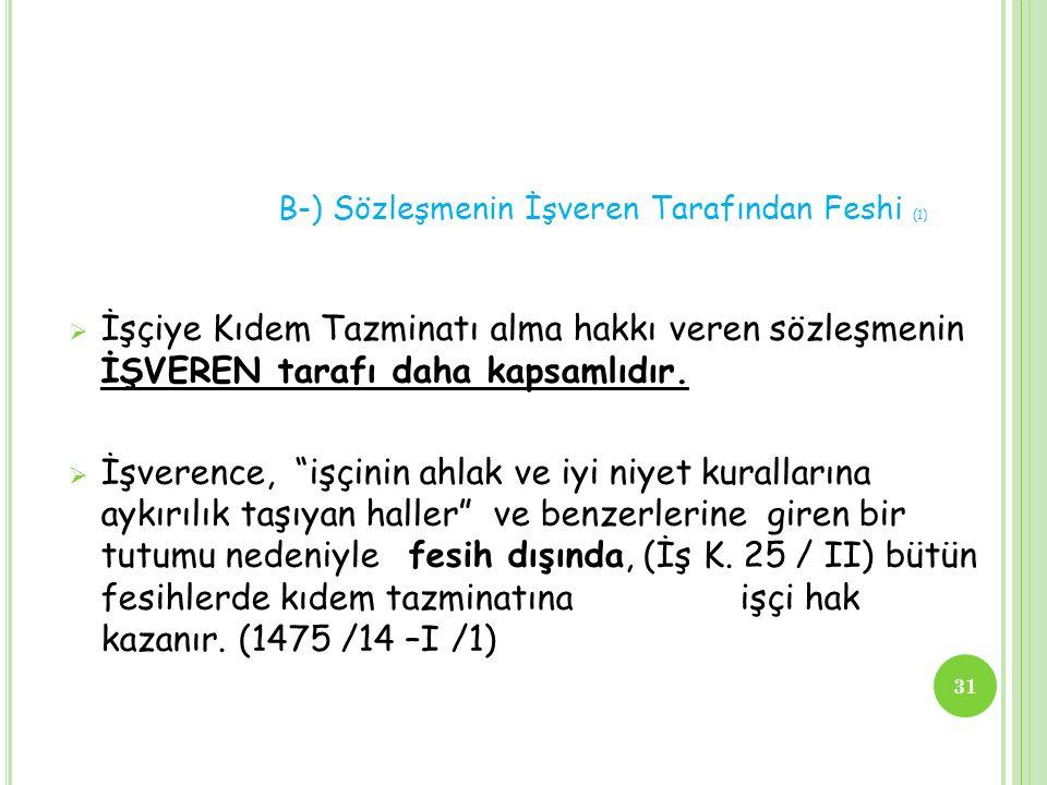 B-) Sözleşmenin İşveren Tarafından Feshi (1)