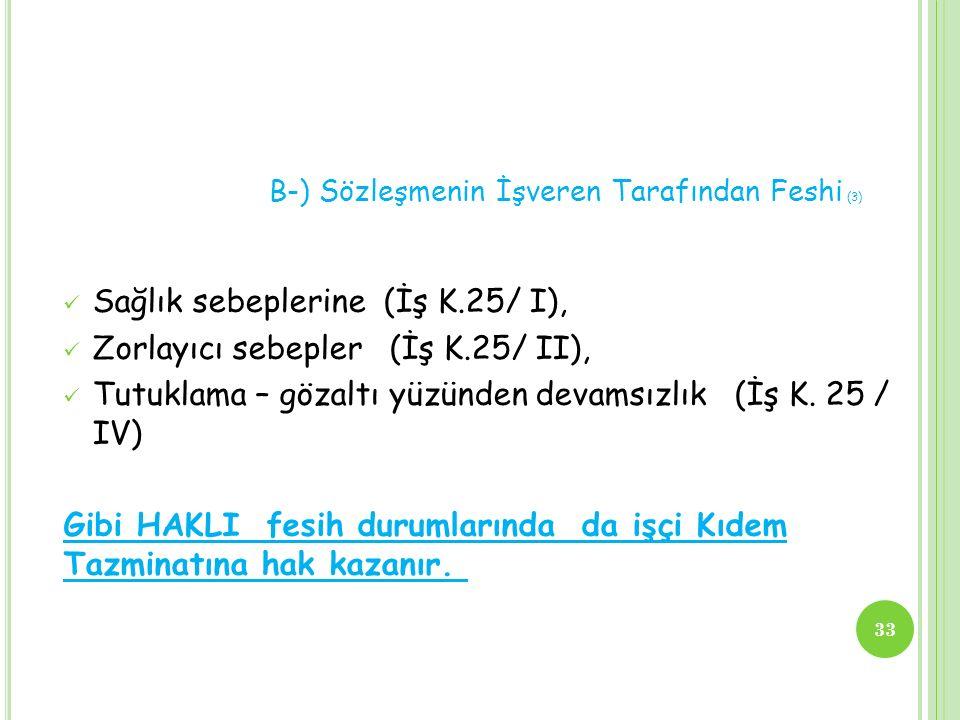 Sağlık sebeplerine (İş K.25/ I), Zorlayıcı sebepler (İş K.25/ II),