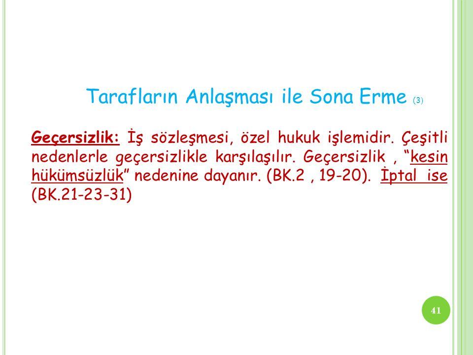 Tarafların Anlaşması ile Sona Erme (3)