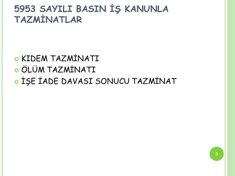 5953 SAYILI BASIN İŞ KANUNLA TAZMİNATLAR