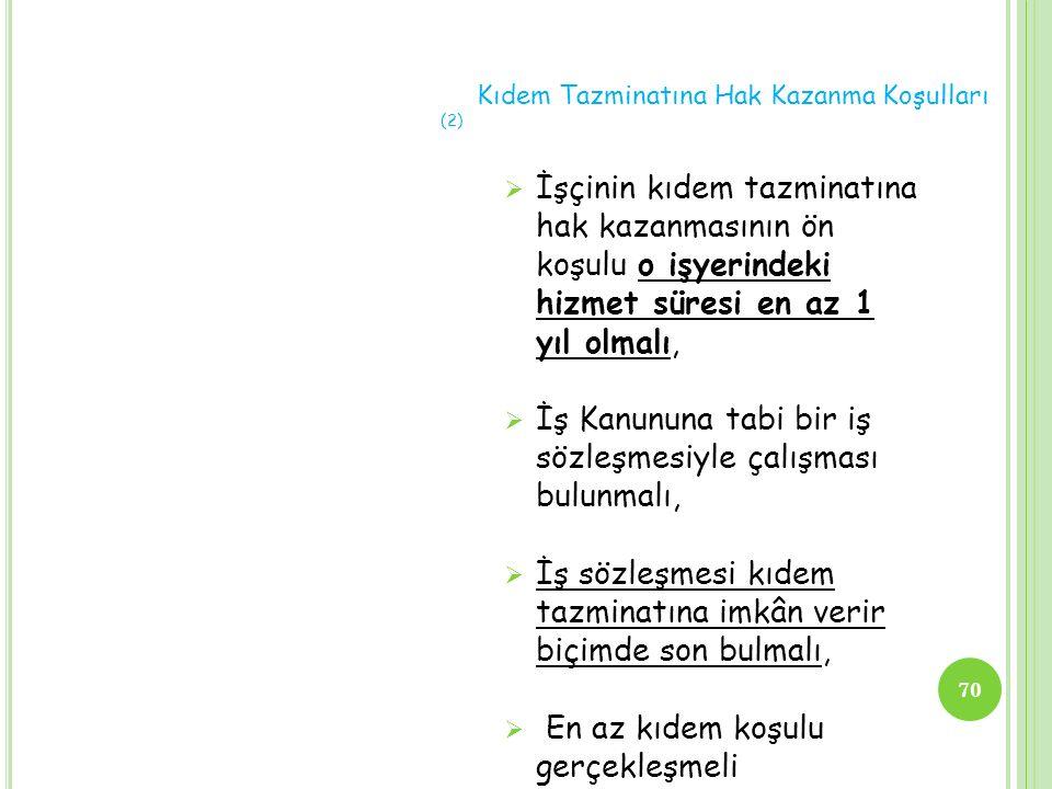 Kıdem Tazminatına Hak Kazanma Koşulları (2)