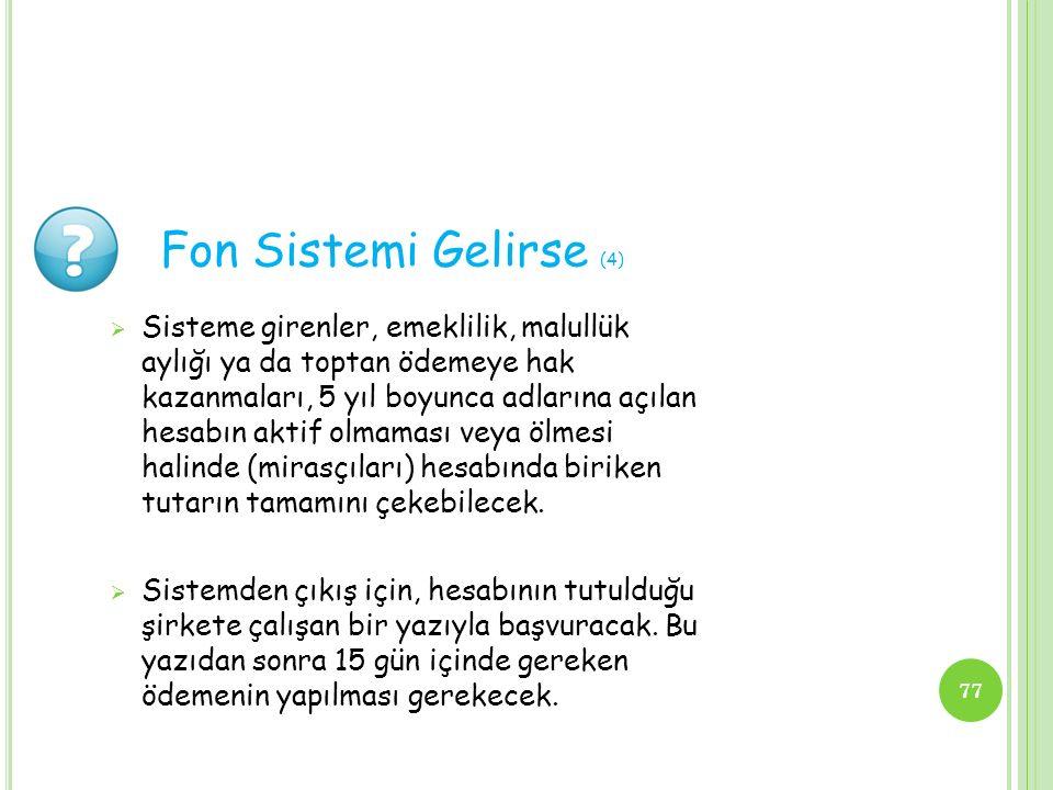 Fon Sistemi Gelirse (4)