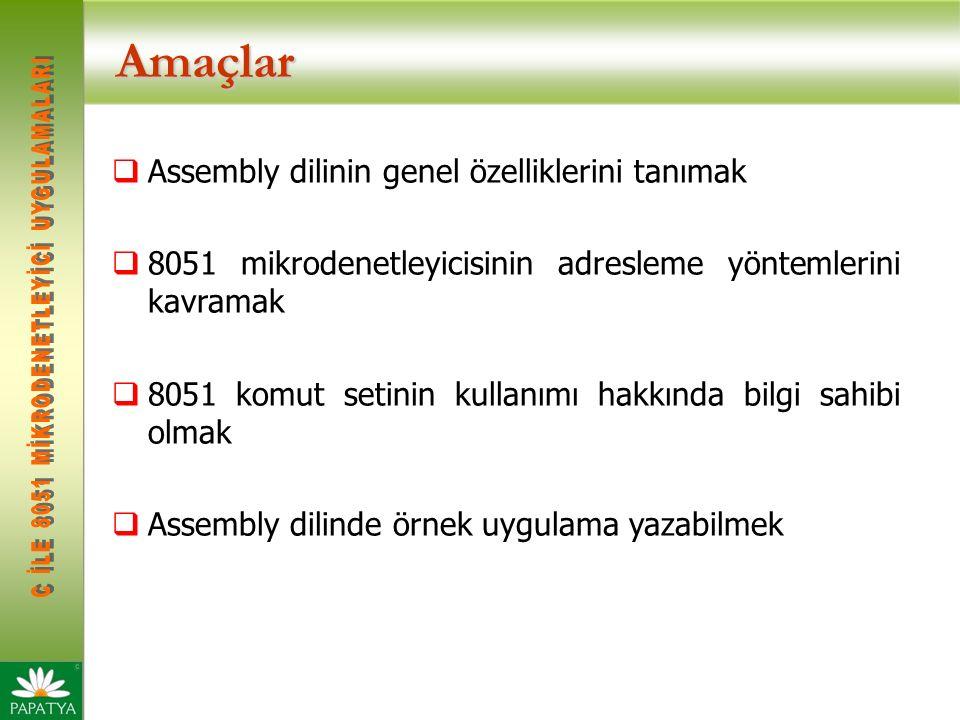 Amaçlar Assembly dilinin genel özelliklerini tanımak