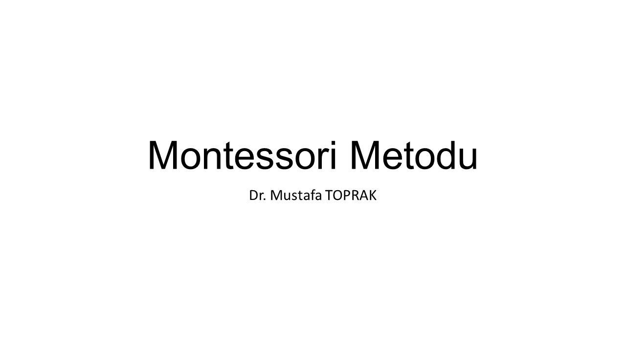 Montessori Metodu Dr. Mustafa TOPRAK