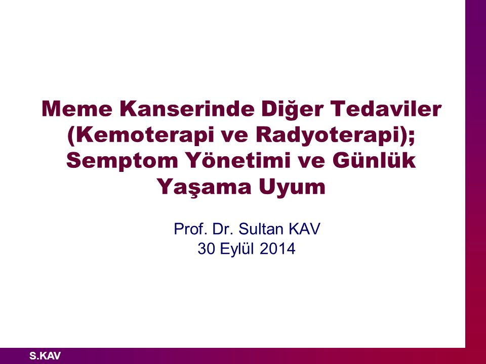 Prof. Dr. Sultan KAV 30 Eylül 2014