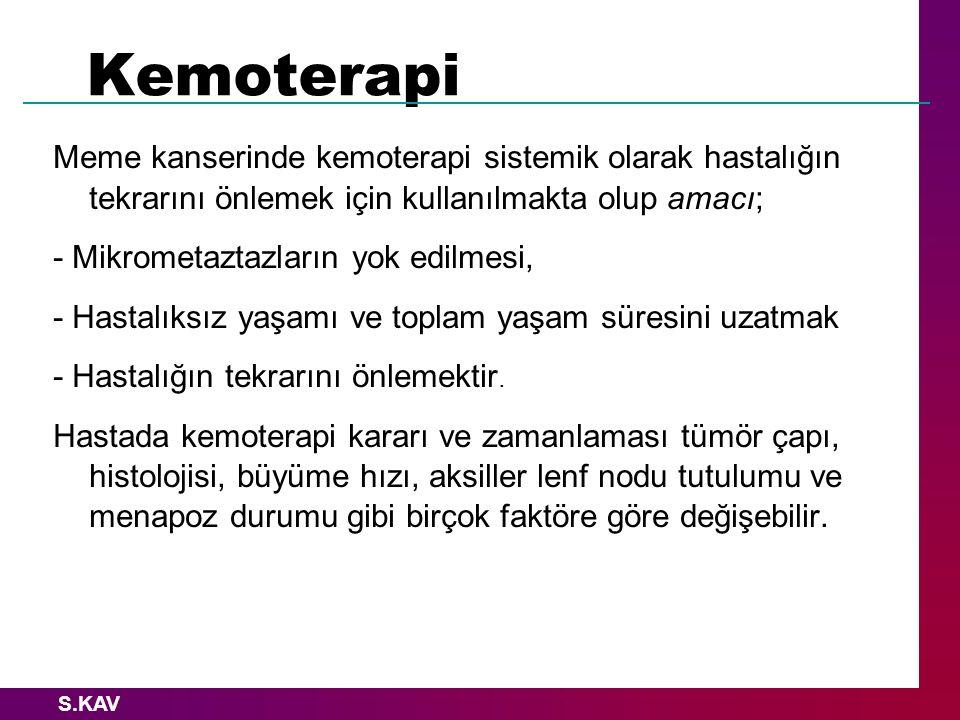 Kemoterapi Meme kanserinde kemoterapi sistemik olarak hastalığın tekrarını önlemek için kullanılmakta olup amacı;