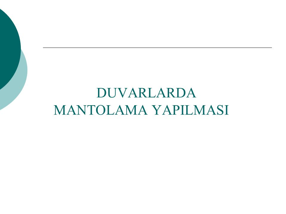 DUVARLARDA MANTOLAMA YAPILMASI