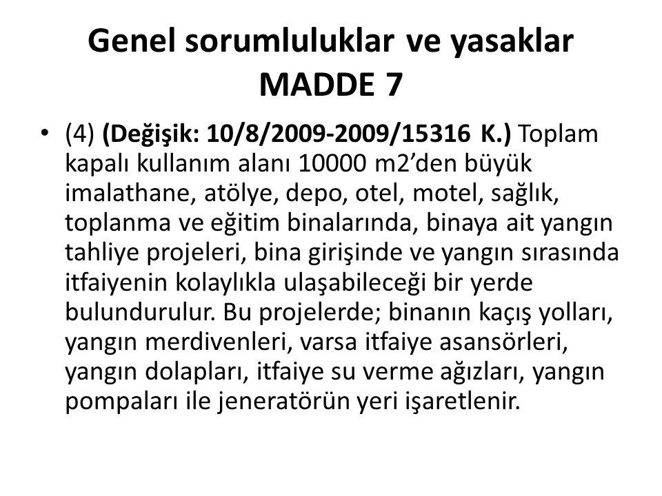 Genel sorumluluklar ve yasaklar MADDE 7