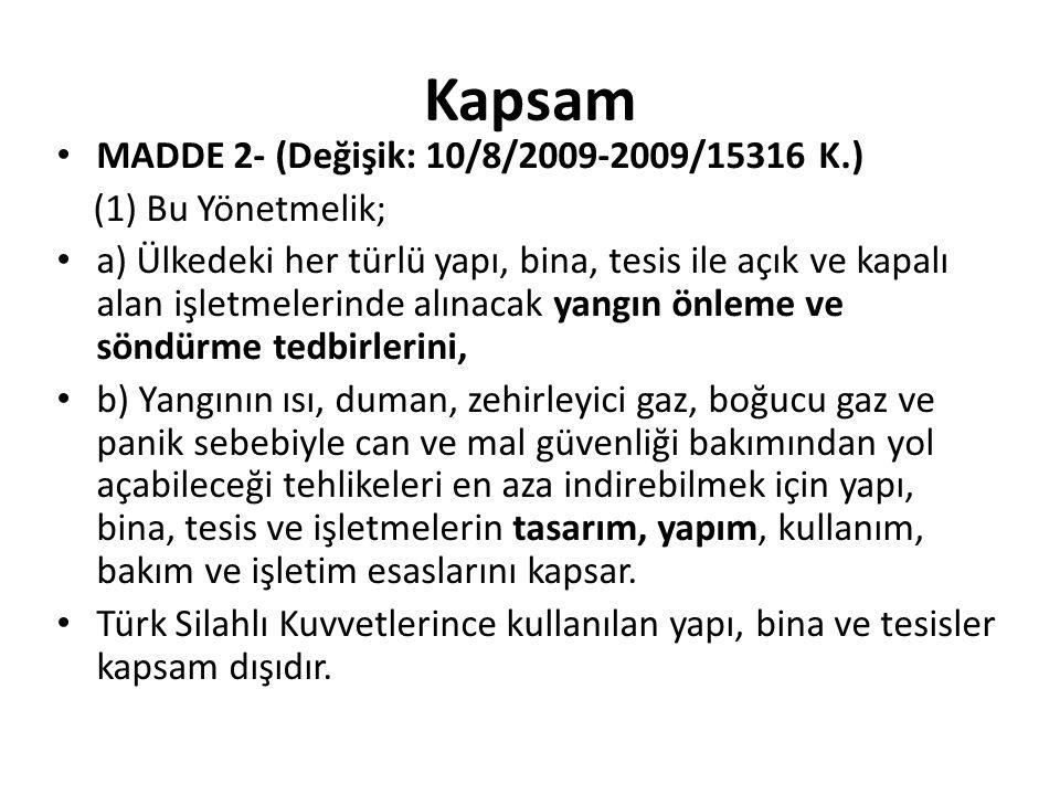 Kapsam MADDE 2- (Değişik: 10/8/2009-2009/15316 K.) (1) Bu Yönetmelik;