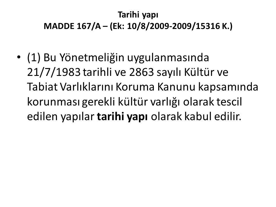 Tarihi yapı MADDE 167/A – (Ek: 10/8/2009-2009/15316 K.)